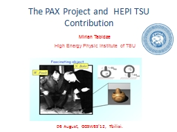 The PAX Project and  HEPI TSU Contribution