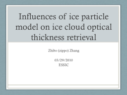 Influences of ice particle model on ice cloud optical thick PowerPoint PPT Presentation