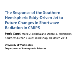 The Response of the Southern Hemispheric Eddy-Driven Jet to PowerPoint PPT Presentation