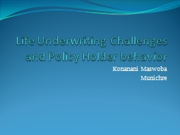 Life Underwriting Challenges and Policy Holder