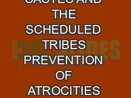THE SCHEDULED CASTES AND THE SCHEDULED TRIBES PREVENTION OF ATROCITIES ACT  No