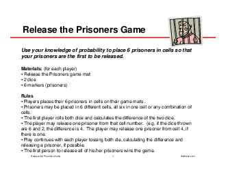 Release the Prisoners Game Use your knowledge of probability to place  prisoners