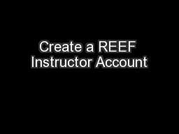 Create a REEF Instructor Account PowerPoint PPT Presentation