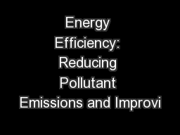 Energy Efficiency: Reducing Pollutant Emissions and Improvi