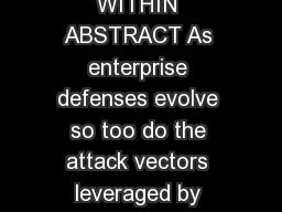 WHITE PAPER THE ATTACKER WITHIN ABSTRACT As enterprise defenses evolve so too do the attack vectors leveraged by those seeking to bypass such controls