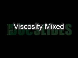 Viscosity Mixed