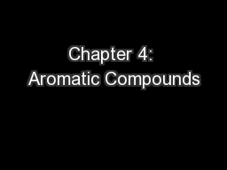 Chapter 4: Aromatic Compounds PowerPoint PPT Presentation