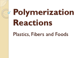 Polymerization Reactions PowerPoint PPT Presentation