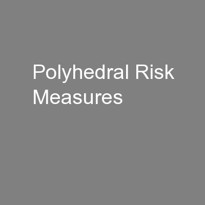 Polyhedral Risk Measures