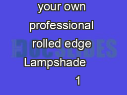 How to make your own professional rolled edge Lampshade              1