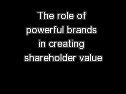The role of powerful brands in creating shareholder value