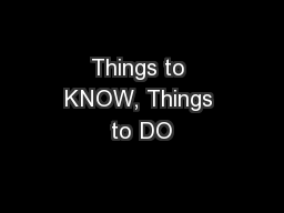 Things to KNOW, Things to DO