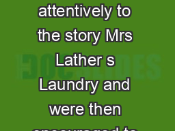 What the children did The children listened attentively to the story Mrs Lather s Laundry and were then encouraged to turn to it in their pl ay and learning