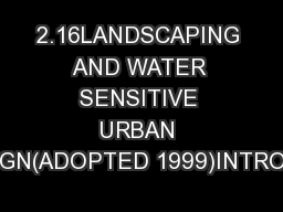2.16LANDSCAPING AND WATER SENSITIVE URBAN DESIGN(ADOPTED 1999)INTRODUC