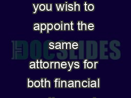 ENDURING POWER OF ATTORNEY Short Form Use this document if you wish to appoint the same attorneys for both financial matters and personal matters including health care