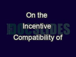 On the Incentive Compatibility of