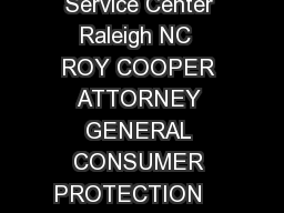 STATE OF NORTH CAROLINA Department of Justice  Mail Service Center Raleigh NC  ROY COOPER ATTORNEY GENERAL CONSUMER PROTECTION     TOLL FREE IN NC CONSUMER COMPLAINT FORM About the Consumer Protectio