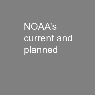 NOAA's current and planned