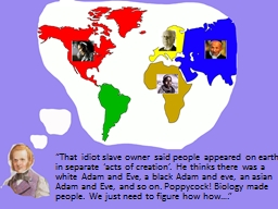 """That idiot slave owner said people appeared on earth in PowerPoint PPT Presentation"