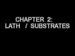 CHAPTER  2:    LATH   /  SUBSTRATES