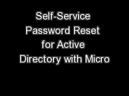 Self-Service Password Reset for Active Directory with Micro PowerPoint PPT Presentation