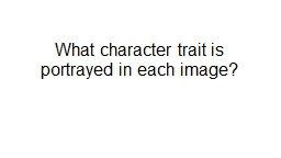 What character trait is portrayed in each image?