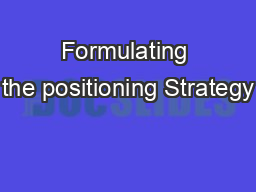 Formulating the positioning Strategy