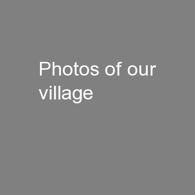 Photos of our village