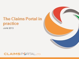 The Claims Portal in practice PowerPoint PPT Presentation
