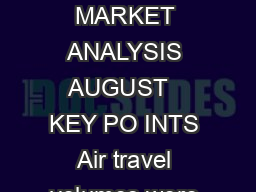 AIR PASSENGER MARKET ANALYSIS AUGUST   KEY PO INTS Air travel volumes were up by a strong PowerPoint PPT Presentation