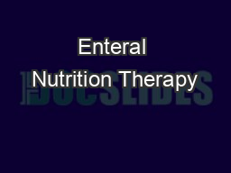 Enteral Nutrition Therapy