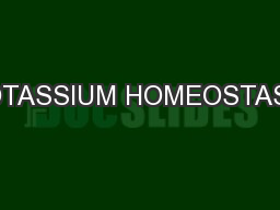 POTASSIUM HOMEOSTASIS PowerPoint PPT Presentation