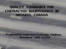 1 QUALITY ASSURANCE FOR CONTRACTED MAINTENANCE IN ONTARIO,