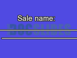 Sale name:  ________________________  __________________ PowerPoint PPT Presentation