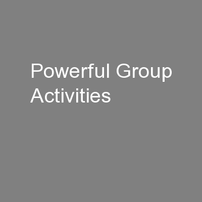 Powerful Group Activities PowerPoint PPT Presentation