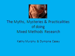 The Myths, Mysteries & Practicalities