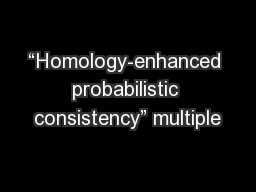 """Homology-enhanced probabilistic consistency"" multiple"
