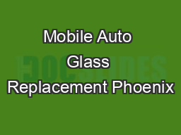 Mobile Auto Glass Replacement Phoenix