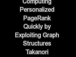 Computing Personalized PageRank Quickly by Exploiting Graph Structures Takanori  PDF document - DocSlides