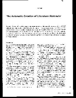 H P Luhn The Automatic Creation of Literature Abstracts Abstract Excerpts of technical papers and magazine articles that serve the purposes of conventional abstracts have been created entirely by aut