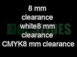 8 mm clearance white8 mm clearance CMYK8 mm clearance