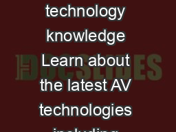 CERTIFIED V Associate Provides a solid foundation of AV industry and technology knowledge Learn about the latest AV technologies including networking system control and digital signal processing Lear