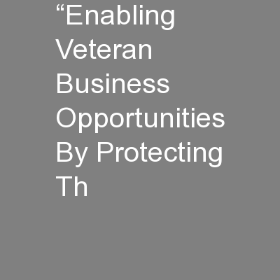 """Enabling Veteran Business Opportunities By Protecting Th"