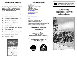 Photograph by Ryland Loos BASIC AVALANCHE AWARENESS This brochure is designed to let the recreational user know that avalanche danger does exist in New York and gives basic ideas of what to look for