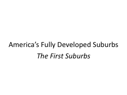 America's Fully Developed Suburbs PowerPoint PPT Presentation