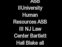 CA             A  B B A E   D  C  A  A A    Parking Deck       A  A             ASB IIUniversity Human Resources ASB III NJ Law Center Bartlett Hall Blake all Neilson ining Hall Hickman Hall Chang Sc