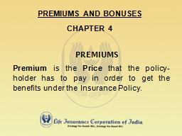 PREMIUMS AND BONUSES
