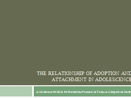 The Relationship of Adoption and Attachment in Adolescence