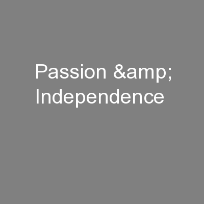 Passion & Independence