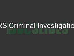 IRS Criminal Investigation PowerPoint PPT Presentation